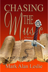 Chasing the Music by Mark Alan Leslie